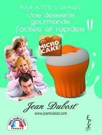 Microcake ® : La nouveauté gourmande par Jean Dubost